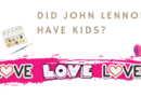 Did John Lennon Have Kids?