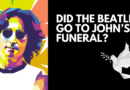 Did The Beatles Go To John's Funeral?