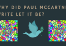 Why did Paul McCartney write let it be?