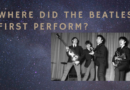 Where did the Beatles first perform?