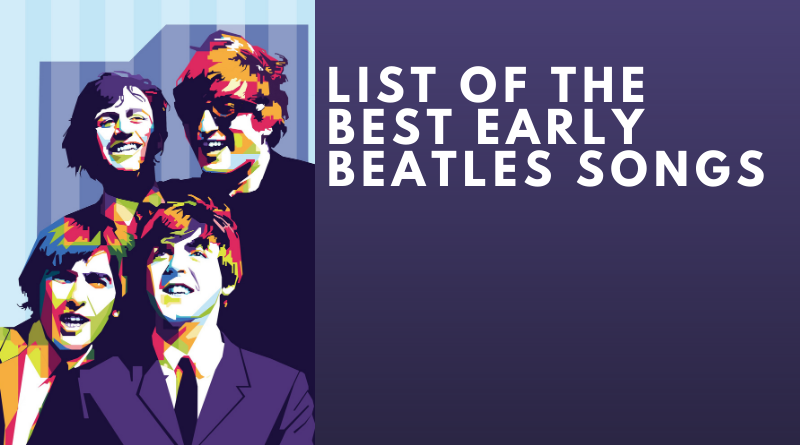 List of the best early Beatles songs