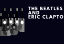 The Beatles and Eric Clapton – the What, Why, Where & When
