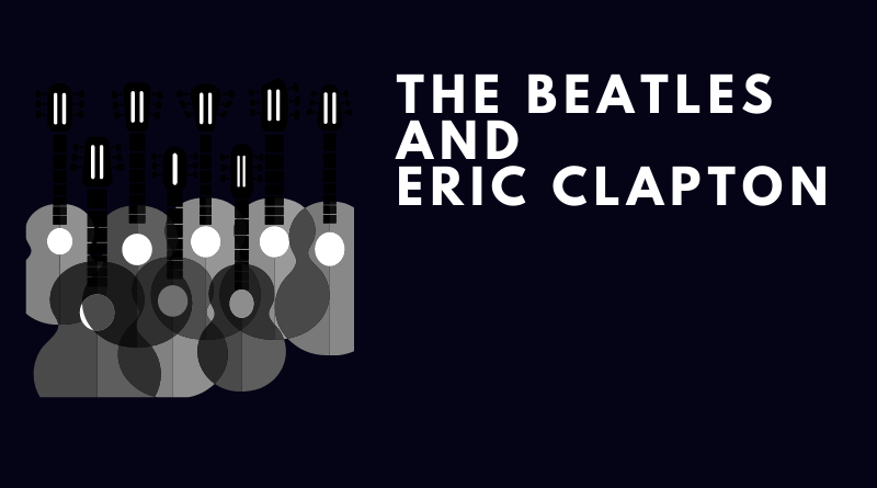 The Bealtes and Eric Clapton